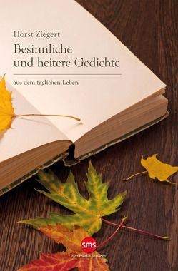 Besinnliche und heitere Gedichte von Ziegert,  Horst