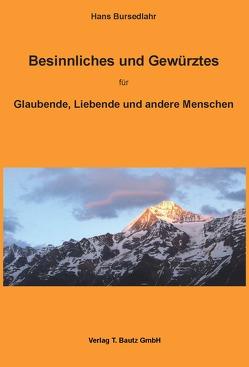 Besinnliches und Gewürztes für Glaubende, Liebende und andere Menschen von Bursedlahr,  Hans