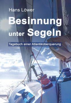 Besinnung unter Segeln von Löwer,  Hans