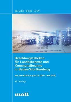 Besoldungstabellen für Landesbeamte und Kommunalbeamte in Baden-Württemberg mit den Erhöhungen für 2017 und 2018 von Beck,  Erwin, Ludy,  Gerald, Mueller,  Gerhard