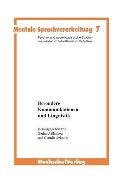 Besondere Kommunikation und Linguistik von Blanken,  Gerhard, Schmidt,  Claudia