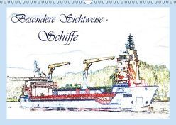 Besondere Sichtweise – Schiffe (Wandkalender 2019 DIN A3 quer) von Djeric,  Dusanka