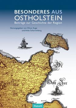 Besonderes (aus) Ostholstein von Auge,  Oliver, Scharrenberg,  Anke