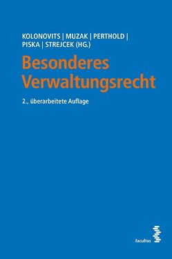Besonderes Verwaltungsrecht von Kolonovits,  Dieter, Muzak,  Gerhard, Perthold,  Bettina, Piska,  Christian, Strejcek,  Gerhard