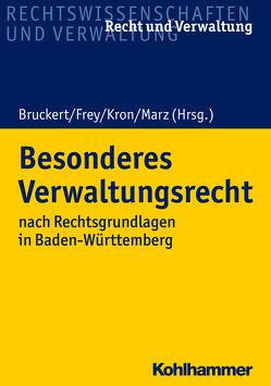 Besonderes Verwaltungsrecht von Bruckert,  Felix, Frey,  Michael, Kron,  Mirco, Marz,  Anna Sophie
