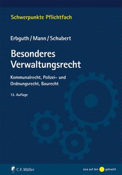 Besonderes Verwaltungsrecht von Erbguth,  Wilfried, Mann,  Thomas, Schubert,  Mathias