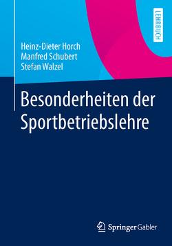 Besonderheiten der Sportbetriebslehre von Horch,  Heinz-Dieter, Schubert,  Manfred, Walzel,  Stefan