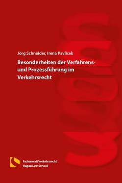 Besonderheiten der Verfahrens- und Prozessführung im Verkehrsrecht von Pavlicek,  Irena, Schneider,  Joerg