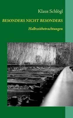 BESONDERS NICHT BESONDERS von Schlögl,  Klaus