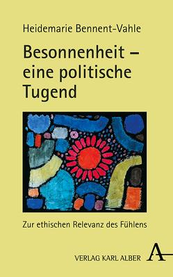 Besonnenheit – eine politische Tugend von Bennent-Vahle,  Heidemarie