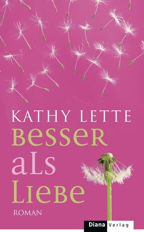 Besser als Liebe von Keen,  Ruth, Lette,  Kathy