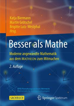 Besser als Mathe von Biermann,  Katja, Grötschel,  Martin, Lutz-Westphal,  Brigitte, Rörig,  Sonja