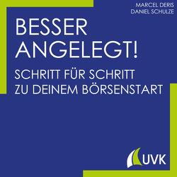 Besser angelegt! von Deris,  Marcel, Schulze,  Daniel