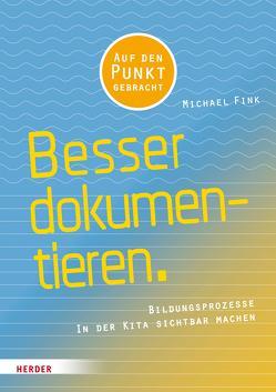 Besser Dokumentieren von Fink,  Michael