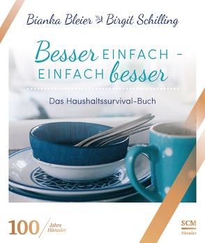 Besser einfach – einfach besser von Bleier,  Bianka, Schilling,  Birgit