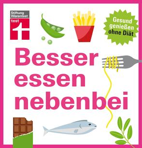 Besser essen nebenbei von Burger,  Kathrin, Büscher,  Astrid