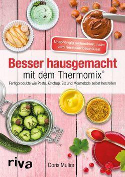 Besser hausgemacht mit dem Thermomix® von Muliar,  Doris