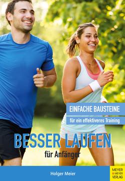 Besser laufen für Anfänger von Meier,  Holger