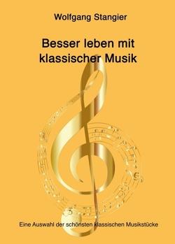 Besser leben mit klassischer Musik von Stangier,  Wolfgang