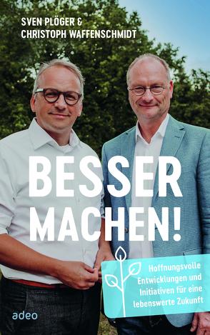 Besser machen! von Plöger,  Sven, Waffenschmidt,  Christoph