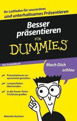 Besser präsentieren für Dummies Das Pocketbuch von Kushner,  Malcolm