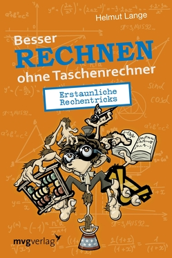 Besser Rechnen ohne Taschenrechner von Lange,  Helmut