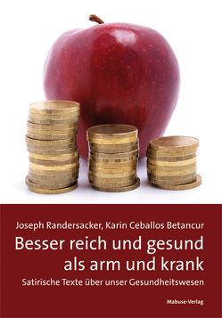 Besser reich und gesund als arm und krank von Ceballos Betancur,  Karin, Randersacker,  Joseph