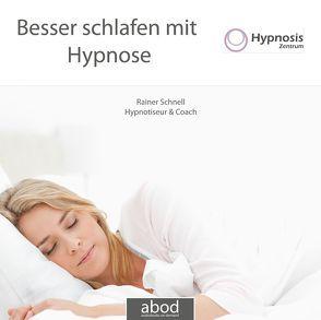 Besser schlafen mit Hypnose von Schnell,  Rainer