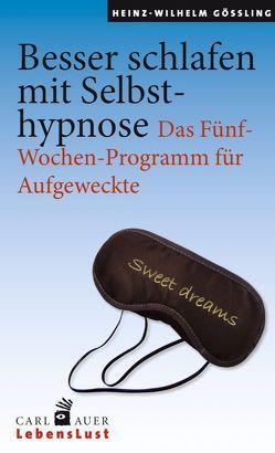 Besser schlafen mit Selbsthypnose von Gößling,  Heinz-Wilhelm