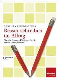 Besser schreiben im Alltag von Baumgartner,  Gabriela