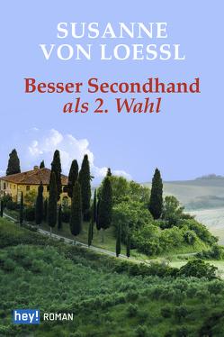 Besser Second Hand als zweite Wahl von von Loessl,  Susanne