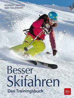 Besser Skifahren von Henner,  Norbert, Holzmann,  Max
