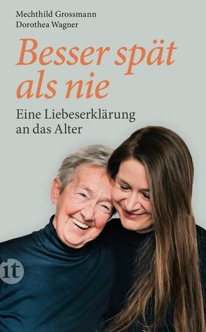 Besser spät als nie von Großmann,  Mechthild, Wagner,  Dorothea