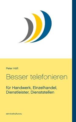 Besser telefonieren von Höfl,  Peter