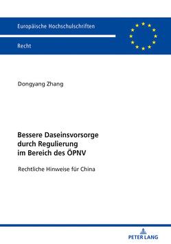 Bessere Daseinsvorsorge durch Regulierung im Bereich des ÖPNV von Zhang,  Dongyang