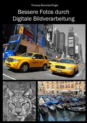 Bessere Fotos durch Digitale Bildverarbeitung von Braunstorfinger,  Thomas