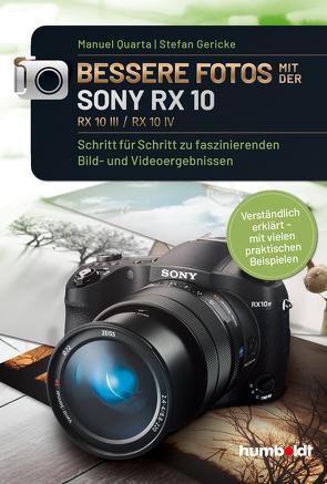 Bessere Fotos mit der SONY RX 10. RX10 lll / RX10 IV von Gericke,  Stefan, Quarta,  Manuel