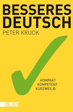 Besseres Deutsch von Kruck,  Peter