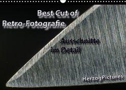 Best Cut of Retro-Fotografie (Wandkalender 2018 DIN A3 quer) von HerzogPictures,  k.A.