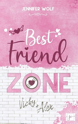 Best Friend Zone – Vicky und Alex von Wolf,  Jennifer