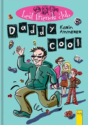 Best Friends Club: Daddy cool von Ammerer,  Karin, Kranz,  Sabine, Weißenbacher,  Sabine