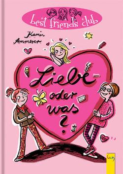Liebe – oder was? von Ammerer,  Karin, Kranz,  Sabine, Weißenbacher,  Sabine