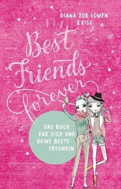 Best Friends Forever von Kisu, zur Löwen,  Diana