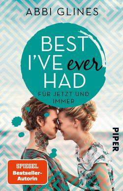 Best I've Ever Had – Für jetzt und immer von Glines,  Abbi, Lichtblau,  Heidi