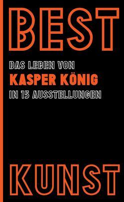BEST KUNST von König,  Kasper, Streichert,  Jörg, Strzelecki,  Carmen