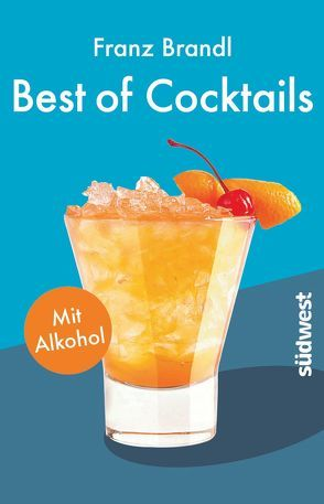 Best of Cocktails mit Alkohol von Brandl,  Franz