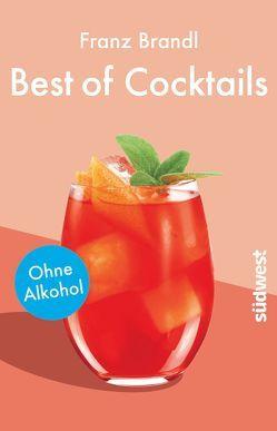 Best of Cocktails ohne Alkohol von Brandl,  Franz