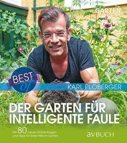 Best of der Garten für intelligente Faule von Ploberger,  Karl