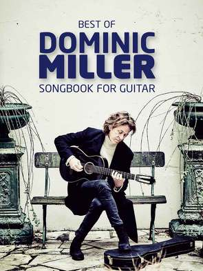 Best Of Dominic Miller – Songbook For Guitar von Miller,  Dominic