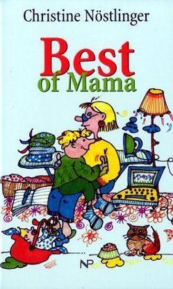 Best of Mama von Nöstlinger,  Christiana, Nöstlinger,  Christine